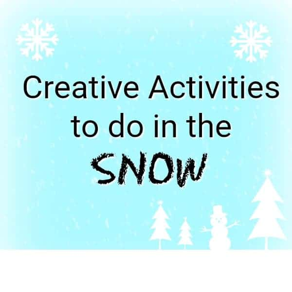 Creative Activities to do in the Snow!