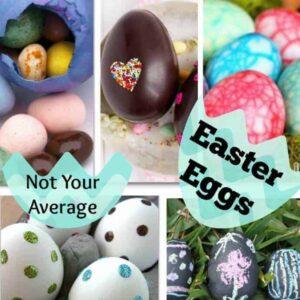 Not Your Average Easter Egg – FUN Easter Egg Ideas!