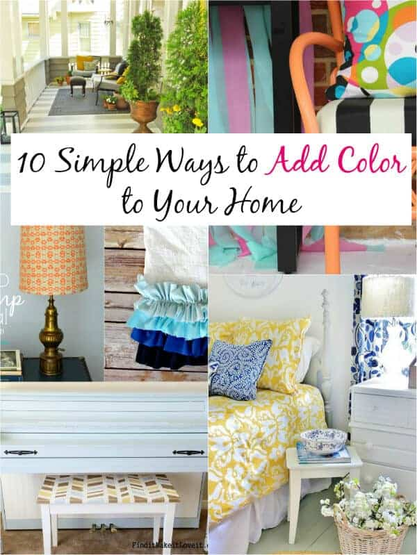 10 Simple Ways to Add Color to Your Home