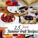 25 Fresh Summer Fruit Recipe Ideas