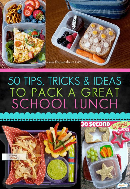 50 Tips Tricks and Ideas To Pack A Great School Lunch