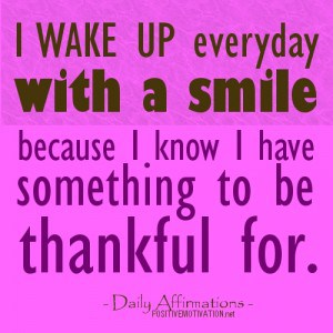 I-WAKE-UP-everyday-with-a-smile-because-I-know-I-have-something-to-be-thankful-for.-Daily-Affirmation-300x300