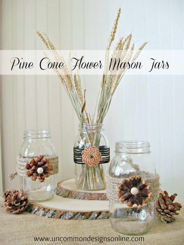 Pine Cone Mason Jars by Uncommon Designs