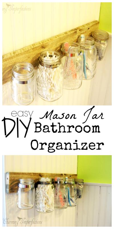 Easy Mason Jar Bathroom Organizer from Charming Imperfection
