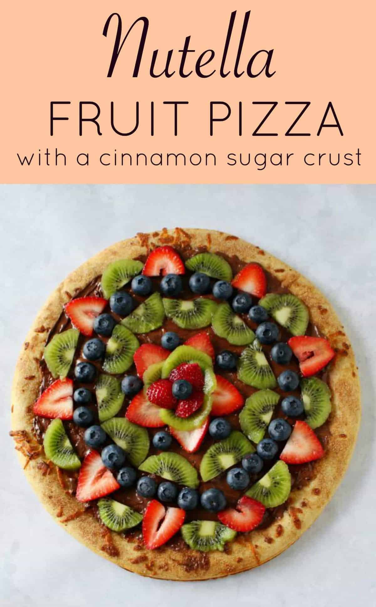 Nutella Fruit Pizza with a delicious cinnamon sugar crust