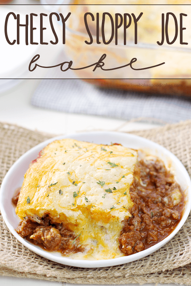 Cheesy Sloppy Joe Bake from Love Bakes Good Cakes