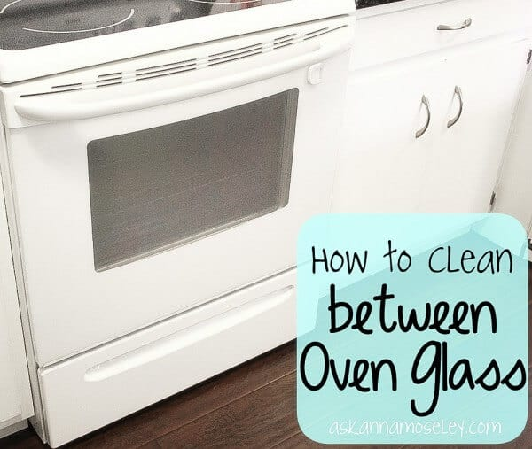 How to Clean Between Oven Glass by Ask Anna