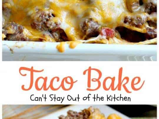 Taco Bake by Can't Stay Out of the Kitchen
