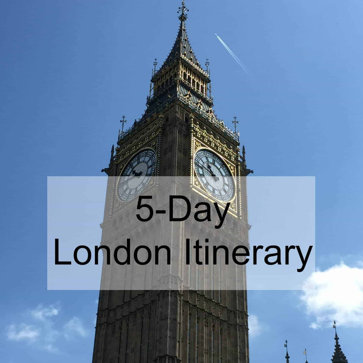 London Itinerary in Five Days