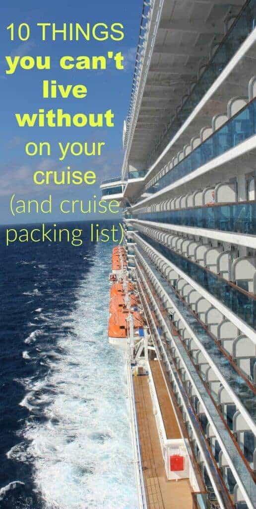 10 thing you cannot live without on your cruise and a great cruise packing list