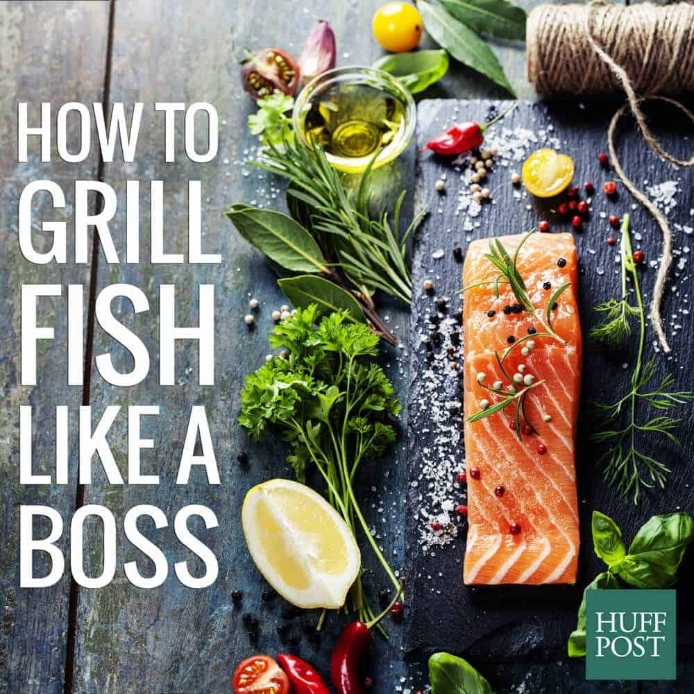 How to Grill Fish Like a Boss | Huffington Post