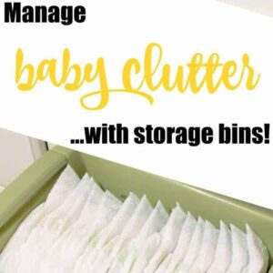 Managing Baby Clutter – Baby Organization!