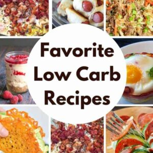 My Favorite Low Carb Recipes