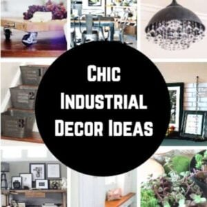 Chic Industrial Decor Ideas for the Home