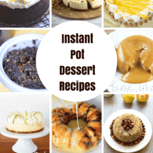 Best Instapot Dessert Recipes – Sweets in Minutes!