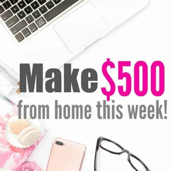 Make $500 work from home