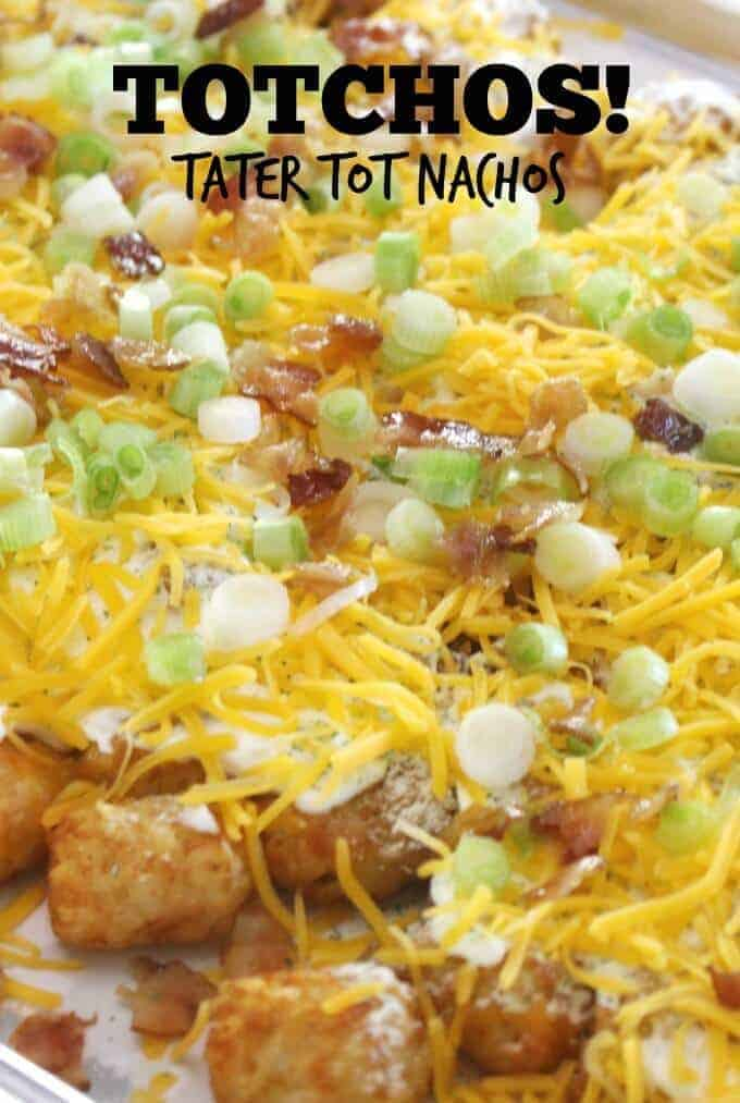 Loaded Totchos - Tater Tot Nacho Recipe!