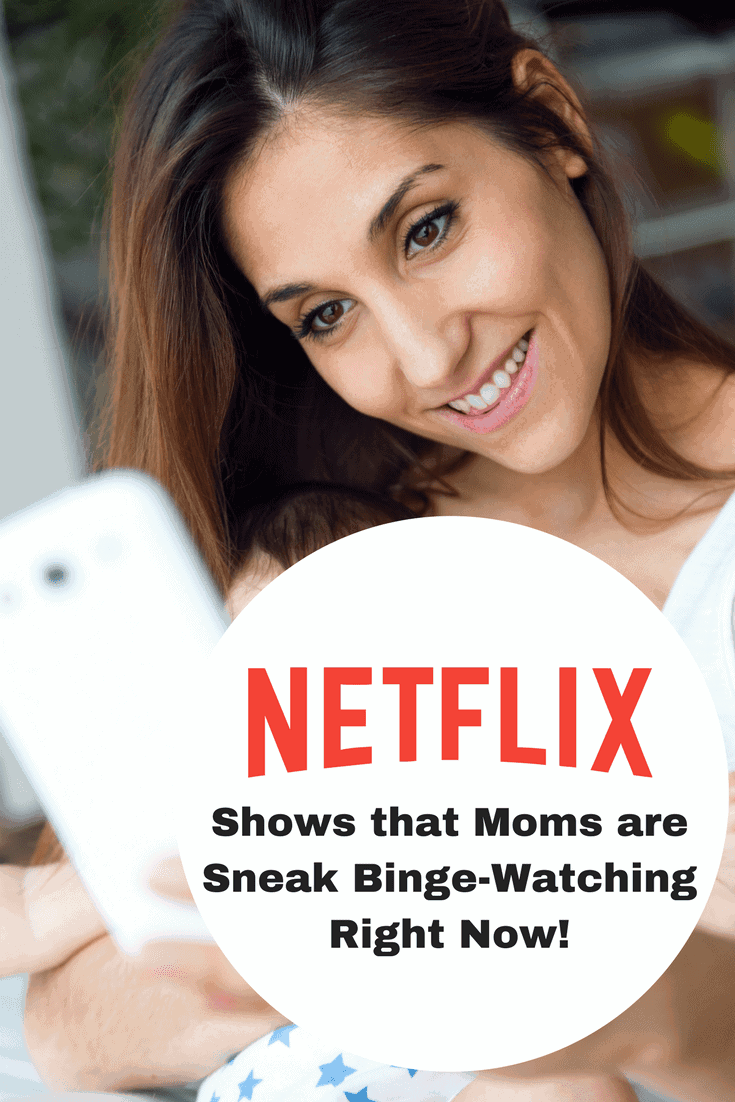 Moms are Sneak Binge-Watching these shows right now on Netflix. Check out the best binge worthy shows on right now!