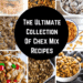 The ultimate collection of chex mix recipes for every occasion!