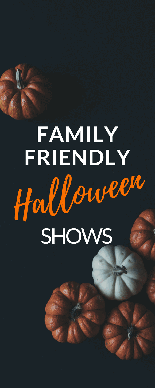 Family Friendly Halloween Shows - PrincessPinkyGirl.com
