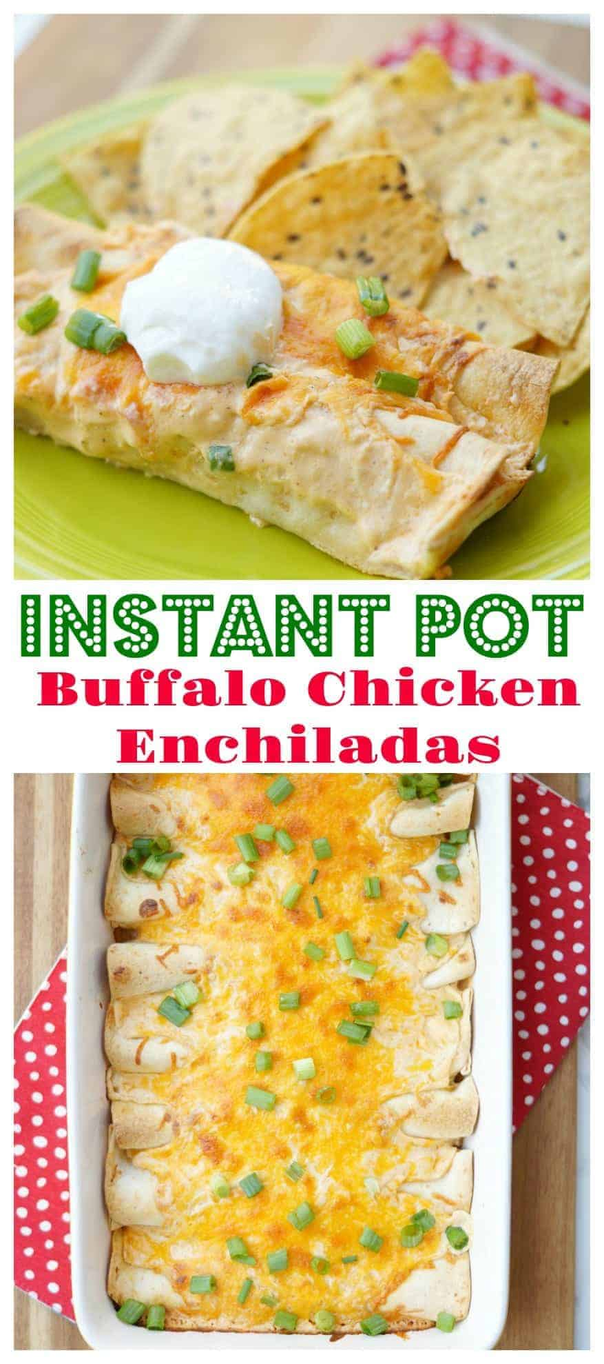 Instant Pot Buffalo Chicken Enchilada Recipe! Tangy and creamy buffalo chicken is prepared in the Instant Pot, then gets rolled up with cheese and baked! A simple, but delicious chicken dinner recipe! NOTE: this can also be made in the Slow Cooker or stove top)