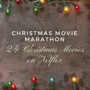 A Christmas Movie Marathon: 24 Christmas Movies on Netflix