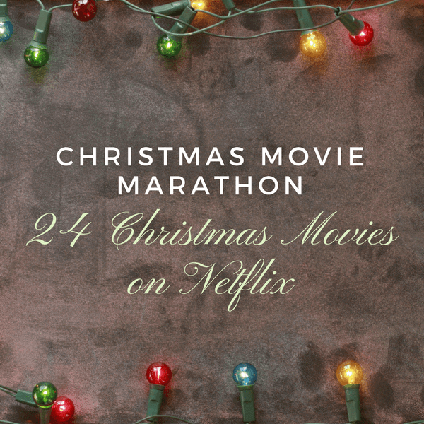 christmas movie marathon 24 christmas movies on netflix princesspinkygirlcom - Best Netflix Christmas Movies