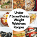 7 Points and Under Weight Watchers Point Recipes Never Tasted So Good!