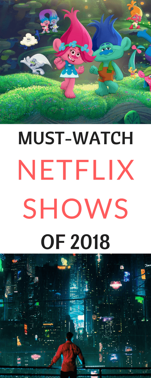 Must-Watch NETFLIX SHOWS of 2018 - PrincessPinkyGirl.com