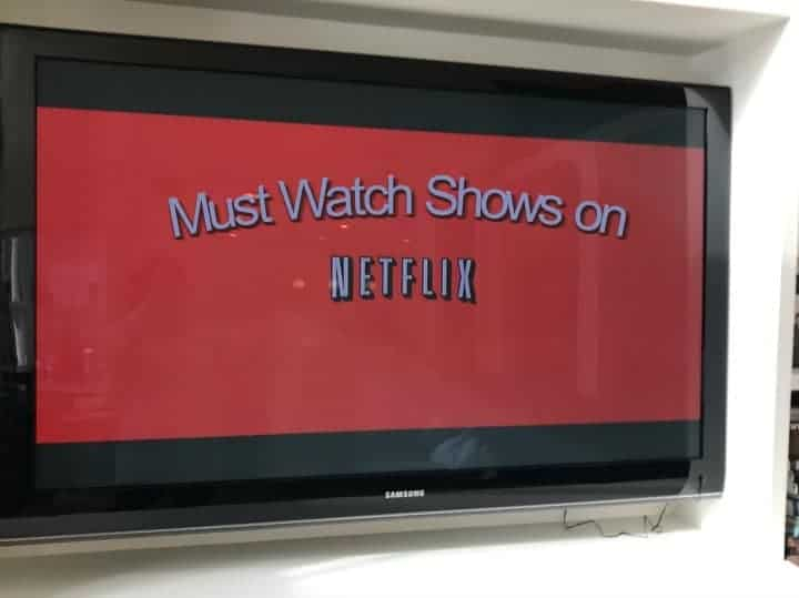 must watch shows on Netflix