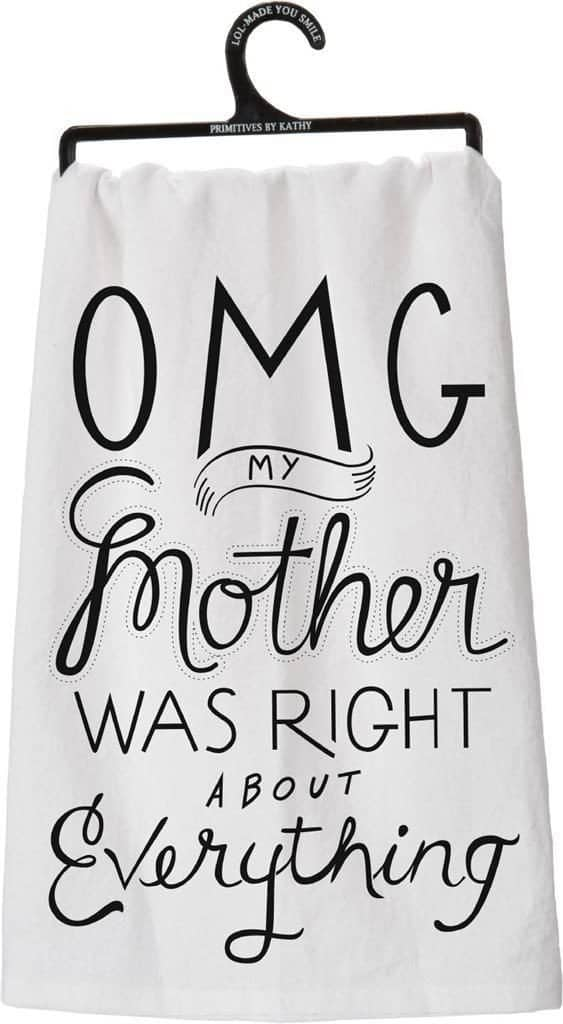My Mother Was Right About Everything Tea Towel | The most fabulous Mother's Day Gift Ideas