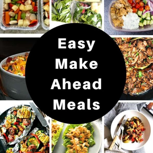Easy and Delicious Make Ahead Meals