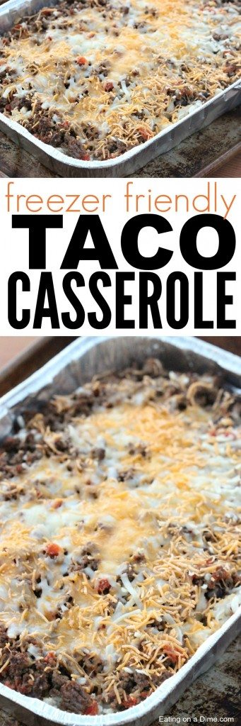 Freezer Friendly Taco Rice Casserole by Eating on a Dime | Easy and Delicious Make Ahead Meals