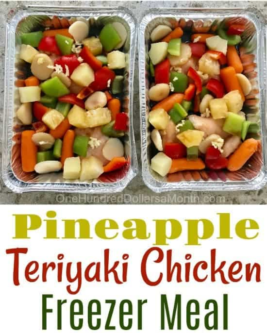 Freezer Pineapple Teriyaki Chicken by One Hundred Dollars a Month | Easy and Delicious Make Ahead Meals