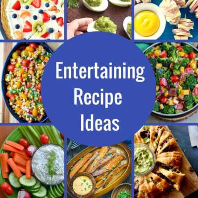 The BEST Entertaining Recipes and Party Food Ideas