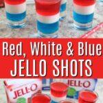 Red white and blue Jello Shots - 4th of July Jello Shots