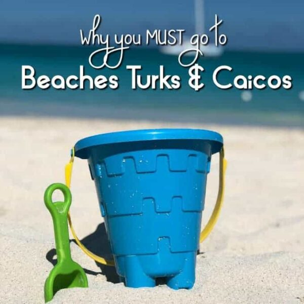 Why you must go to Beaches Turks and Caicos