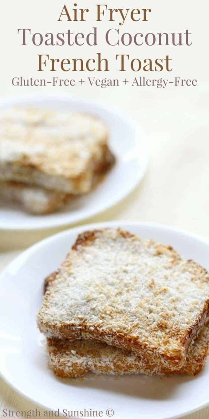 Air Fyer Gluten Free Toasted Coconut French Toast by Strength and Sunshine