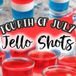 Pinterest 600 x 1200 - red white and blue jello shots