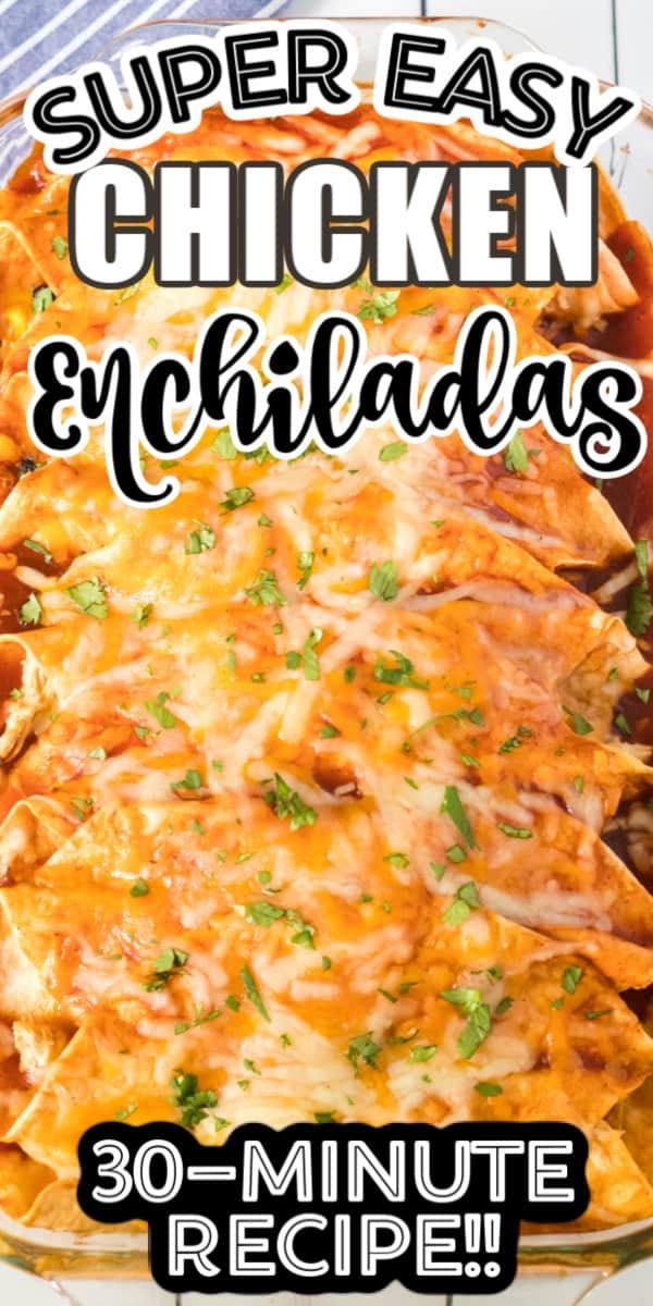 EASY Chicken Enchilada Recipe! 30 MINUTE DINNER!