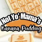 Pinterest 600 x 1200 - Not Yo' Mama's Banana Pudding 3