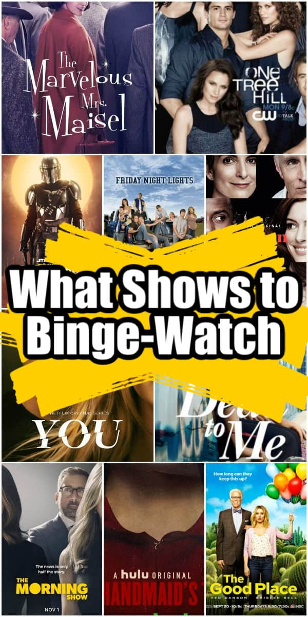what to binge watch now