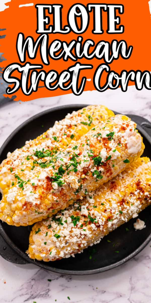 Mexican Street Corn Elote Pinterest
