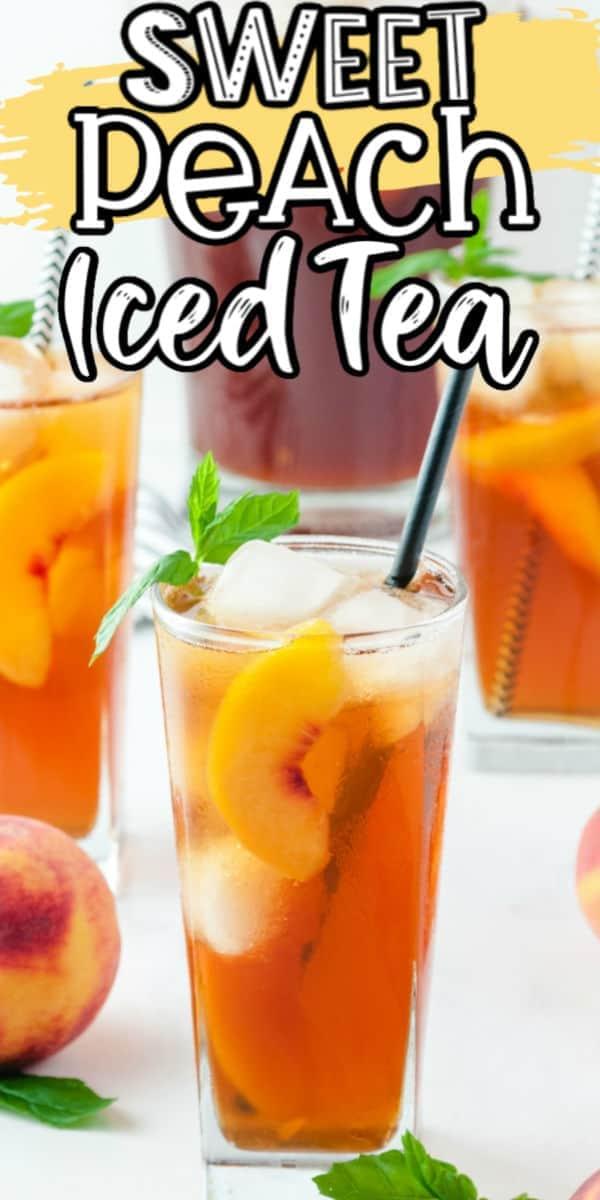 Sweet Peach Iced Tea Pinterest Image