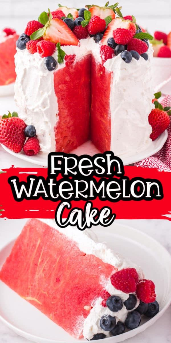 Fresh Watermelon Cake Pinterest Image