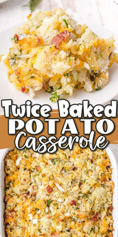 twice baked potato casserole pinterest